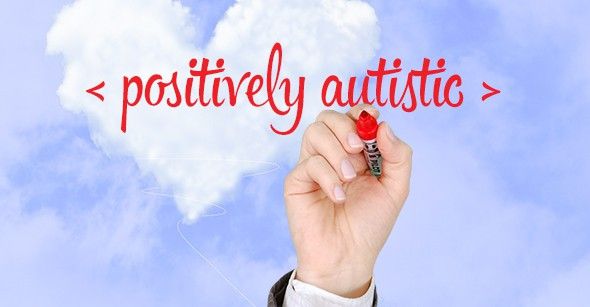 Positively Autistic